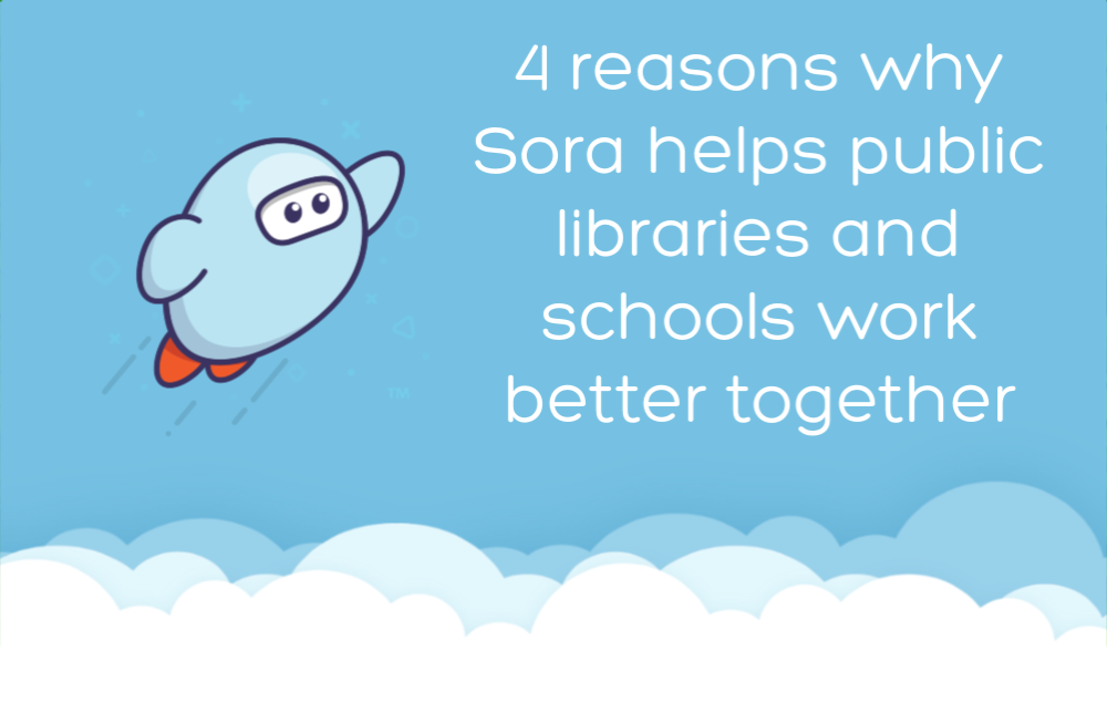 4 reasons why Sora helps public libraries and schools work better together