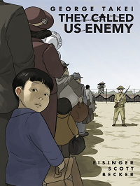 they called us enemy george takei graphic novel cover